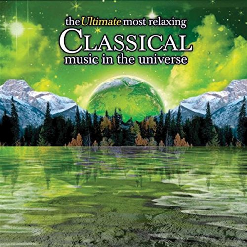 Ultimate Relaxing Classical Music Universe