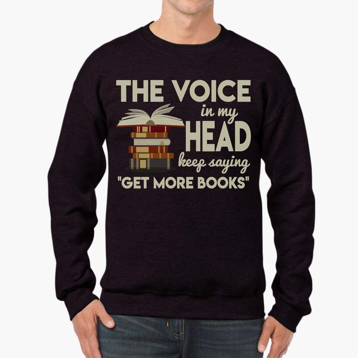 tee Funny The Voice in My Head Keep Saying Get More Books Unisex Sweatshirt