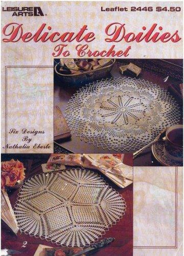 Leisure Arts Crochet Leaflet (Delicate Doilies To Crochet (leaflet 2446))