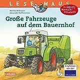 Große Fahrzeuge auf dem Bauernhof (LESEMAUS, Band 30)