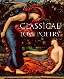 Classical Love Poetry, , 0892367865