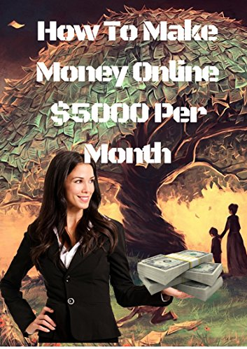 How To Earn Money Online $5000 Per Month, mani kandan, eBook