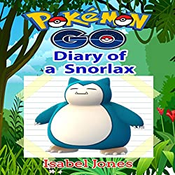Pokemon Go: Diary of a Snorlax