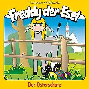 Der Osterschatz (Freddy der Esel 27) Hörspiel