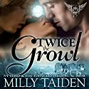 Twice The Growl : Paranormal Dating Agency, Book 1 Audiobook by Milly Taiden Narrated by Lauren Sweet