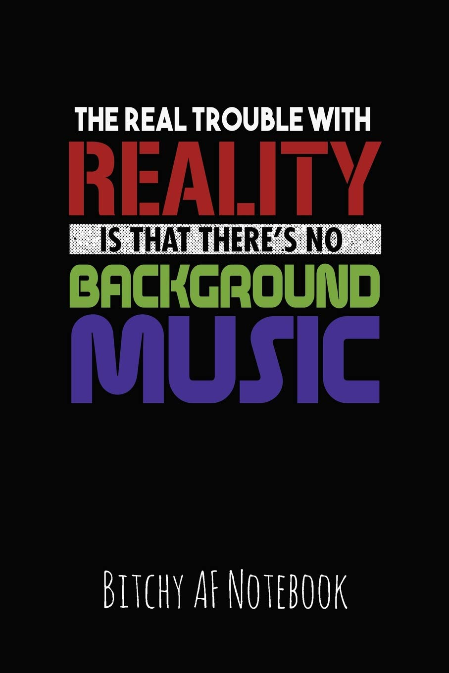 Buy The Real Trouble with Reality Is That There's No Background