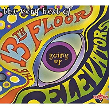 The Very Best Of The 13th Floor Elevators