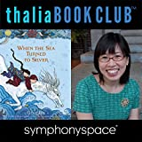 Thalia Kids' Book Club: Grace Lin, When the Sea Turned to Silver
