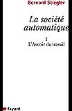 La Société automatique : 1. L'avenir du travail (Essais)