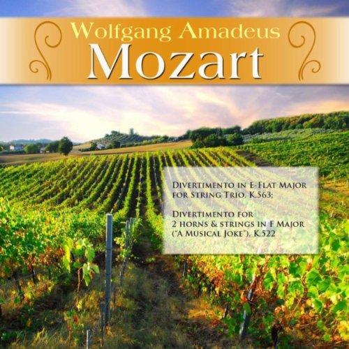 Wolfgang Amadeus Mozart: Divertimento in E-Flat Major for String Trio, K.563; Divertimento for 2 horns & strings in F Major (