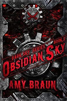 Obsidian Sky: A Dark Sky Novel by [Braun, Amy, Braun, Amy]