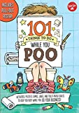 img - for 101 Things to Do While You Poo: Activities, puzzles, games, jokes, and toilet-paper crafts to keep you busy while you do your BUSINESS! - Includes Pull-out Poster! book / textbook / text book
