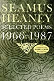 Selected Poems, 1966-1987, Seamus Heaney, 0374258686