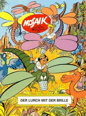 Das Mosaik mit den Digedags, Klassikausgabe, Der Lurch mit der Brille Broschiert – März 2000 Hannes Hegen Junge Welt Buchverlag 3730209795