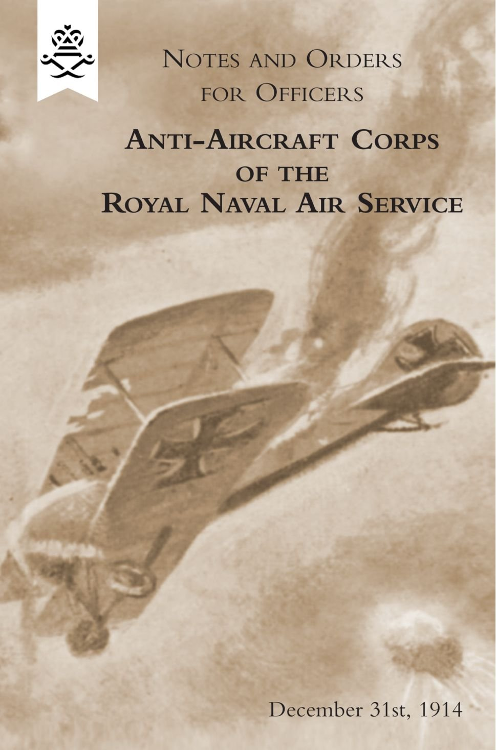 Notes and Orders for Officers Anti-Aircraft Corps of the Royal Naval Air Service (London Division) 1914 ebook