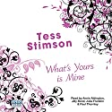 What's Yours is Mine Audiobook by Tess Stimson Narrated by Annie Aldington, Jilly Bond, Julia Franklin, Paul Thornley