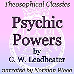 Psychic Powers: Theosophical Classics