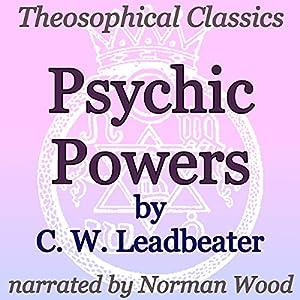 Psychic Powers: Theosophical Classics Audiobook