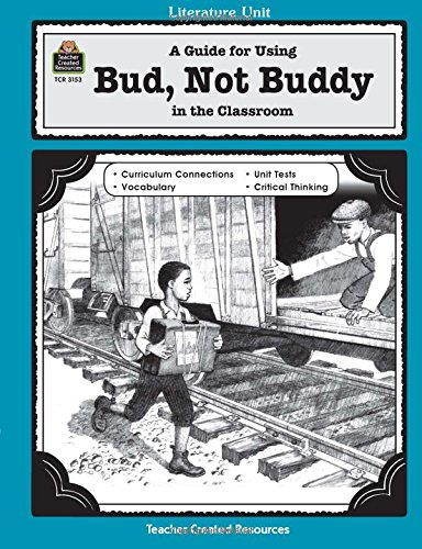 Not Buddy - A Guide for Using Bud, Not Buddy in the Classroom (Literature Units)