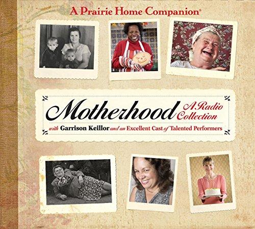 Motherhood (Prairie Home Companion (Audio)) by Brand: HighBridge Company