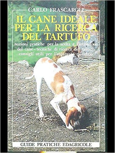 Amazonit Il Cane Ideale Per La Ricerca Del Tartufo Carlo