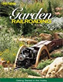 Garden Railroading, Kalmbach Publishing Co. Staff, 0890243697