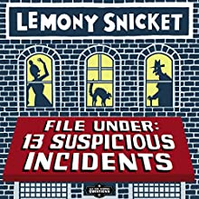 File Under: 13 Suspicious Incidents: All the Wrong Questions, Book 3 Audiobook by Lemony Snicket Narrated by Jon Scieszka, Terry Gross, Sarah Vowell, Libba Bray, Ira Glass, Jon Klassen, Holly Black