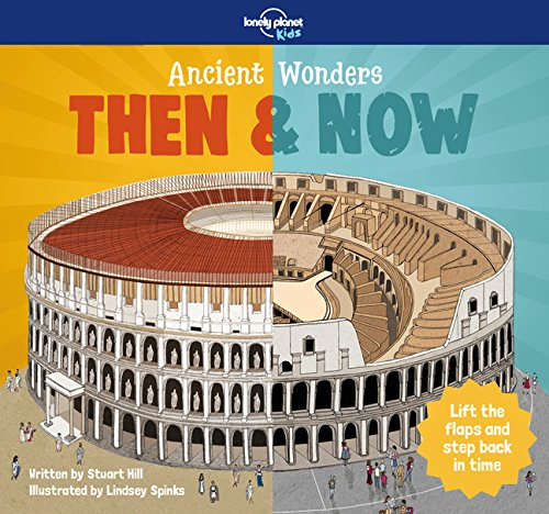 Ancient Wonders - Then & Now (Lonely Planet Kids)