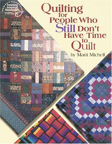 Quilting for People Who Still Don't Have Time to Quilt (Marti Michell Quilting)