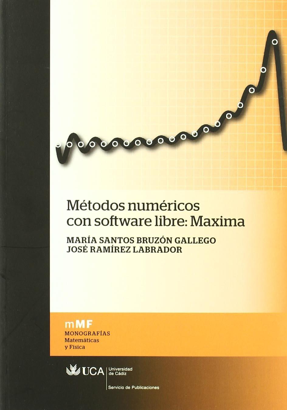 METODOS NUMERICOS CON SOFTWARE LIBRE: MAXIMA ebook