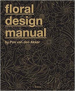 Pim van den akker | floral design manual.