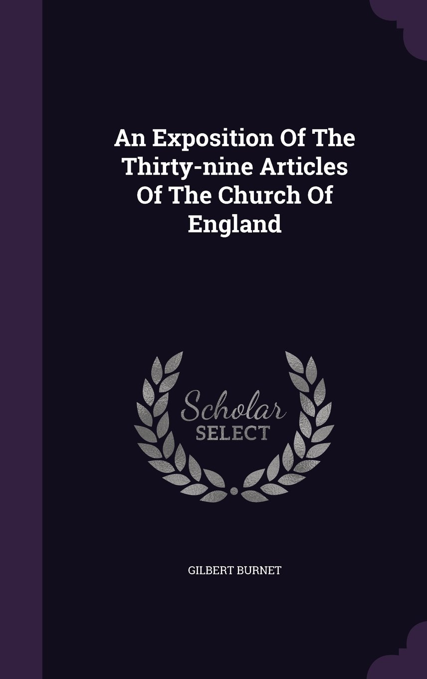 An Exposition Of The Thirty-nine Articles Of The Church Of England pdf epub