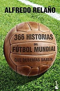 366 historias del fútbol mundial que deberías saber par Relaño