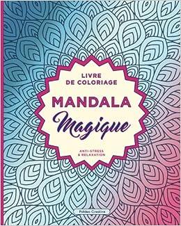 Livre De Coloriage Pour Adultes Mandala Magique Anti