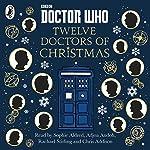 Doctor Who: Twelve Doctors of Christmas | Jacqueline Rayner,Colin Brake,Richard Dungworth,Mike Tucker Cor Pas,Scott Handcock,Gary Russell