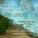 Stepping Into The Consciousness - Vol.2 No.10 - Healing With the Feeling Body