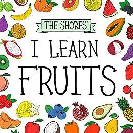 I Learn Fruits by [Shore, Julia]