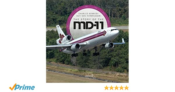 The story of the mcdonnell douglas md 11 9780993260452 amazon the story of the mcdonnell douglas md 11 9780993260452 amazon books fandeluxe Choice Image