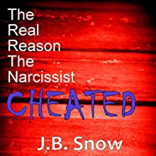 The Real Reason the Narcissist Cheated: Transcend Mediocrity, Book 332 Audiobook by J.B. Snow Narrated by Sam Bogart