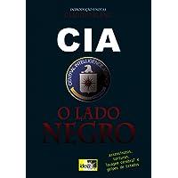 CIA: o lado negro