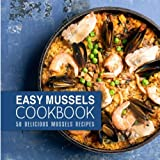Easy Mussels Cookbook: 50 Delicious Mussels Recipes