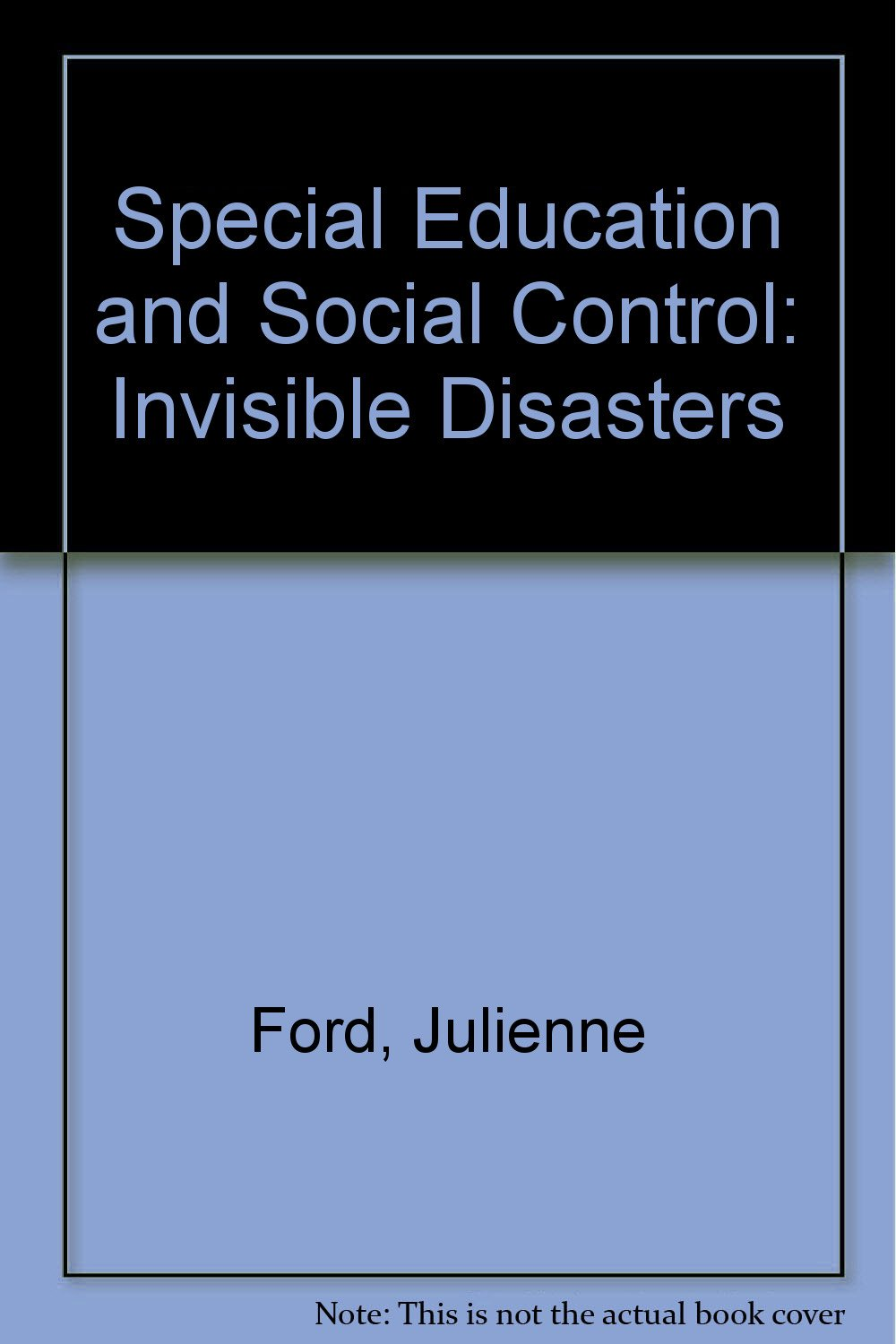 Special Education And Social Control Julienne Ford 9780710009517