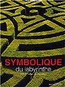 Symbolique du labyrinthe sur le thème de l'errance par Bayard