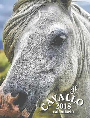 Il Cavallo 2018 Calendario (Edizione Italia) (Italian Edition) by Createspace Independent Publishing Platform
