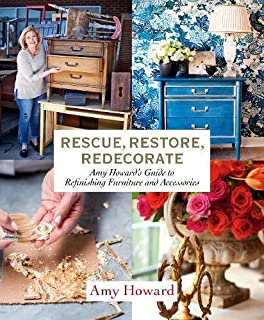 Book Cover: Rescue, Restore, Redecorate: Amy Howard's Guide to Refinishing Furniture and Accessories