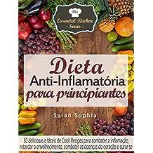 Dieta Anti-Inflamatória para principiantes (Portuguese Edition)