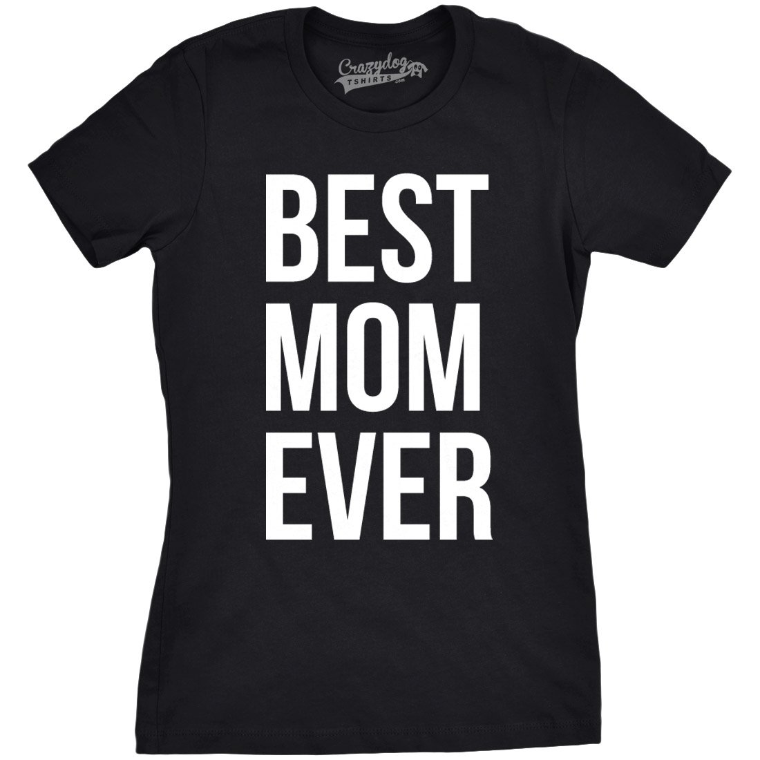 038f4a98 Amazon.com: Womens Best Mom Ever T Shirt Funny Ladies Mother Parent Tees:  Clothing
