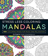 Stress Less Coloring: Mandalas: 100+ Coloring Pages for Peace and Relaxation