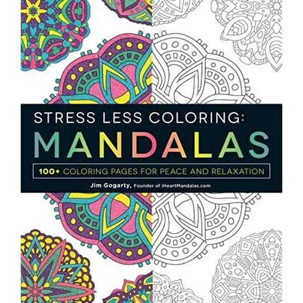 Amazon Com Stress Less Coloring Mandalas 100 Coloring Pages For Peace And Relaxation 9781440592881 Gogarty Jim Books