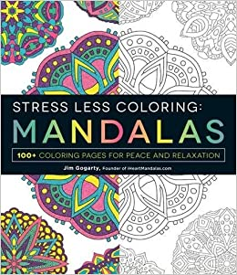 Stress Less Coloring - Mandalas: 100+ Coloring Pages for Peace and ...